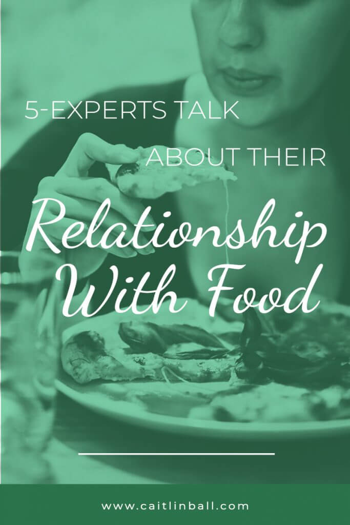 5-Experts Talk About Their Relationship With Food