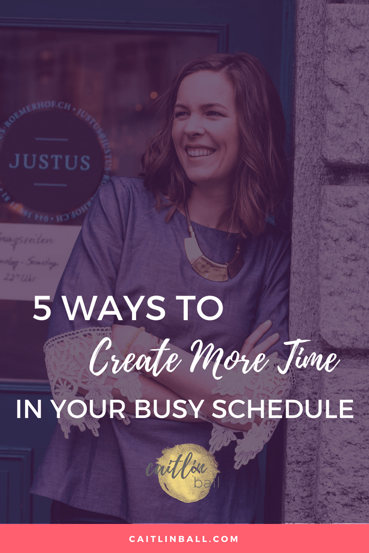 5 Ways to Create More Time in Your Busy Schedule
